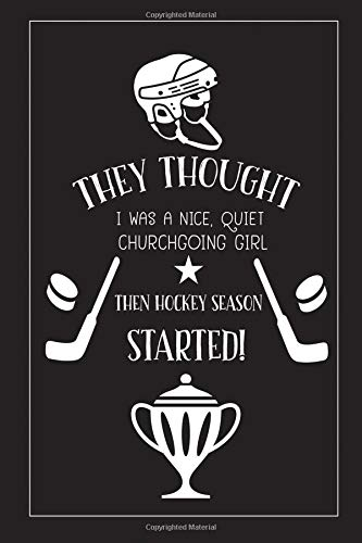 They Thought I Was a Nice Quiet Churchgoing Girl: Funny Blank Lined Notebook Journal (Ice Hockey) por Sophia Flynn