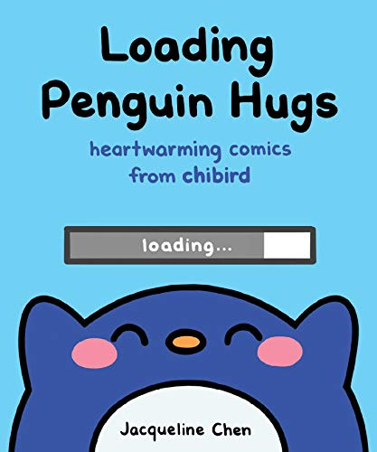 Loading Penguin Hugs: Heartwarming Comics from Chibird por Jacqueline Chen