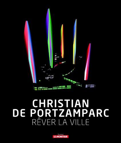 Christian de Portzamparc - Rêver la ville par Sophie Trelcat