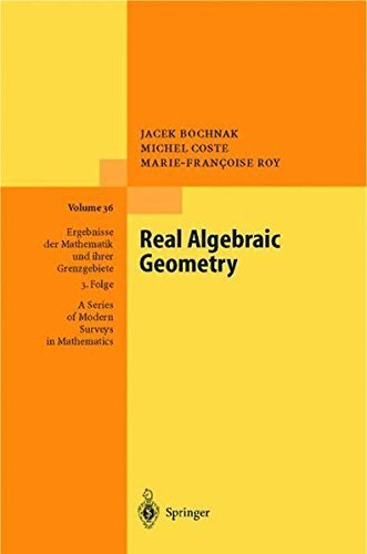 Real Algebraic Geometry (Ergebnisse der Mathematik und ihrer Grenzgebiete. 3. Folge / A Series of Modern Surveys in Mathematics) by Jacek Bochnak (1998-09-18)