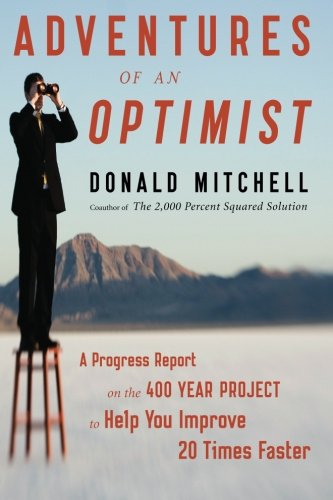 Adventures of an Optimist: A Progress Report on the 400 Year Project to Help You Improve 20 Times Faster