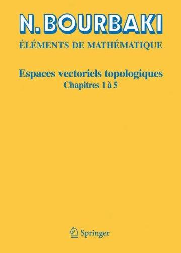 Espaces vectoriels topologiques: Chapitres 1 a 5 (Elements De Mathematique) (French Edition)
