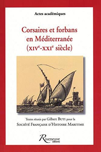 Corsaires et forbans en Méditérranée (XIV-XXIème siècle)