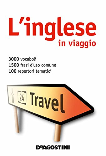 L'inglese in viaggio: Dizionario multilingue (I dizionari del viaggiatore)