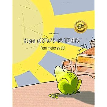 Cinq mètres de temps/Fem meter av tid: Un livre d'images pour les enfants (Edition bilingue français-suédois)