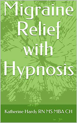 Migraine Relief with Hypnosis (English Edition)
