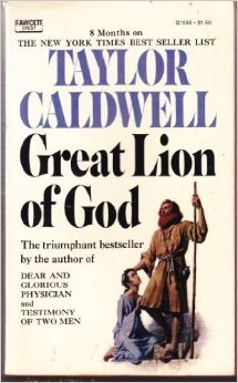 Great Lion of God, Taylor Caldwell by Taylor Caldwell (1973-08-01)