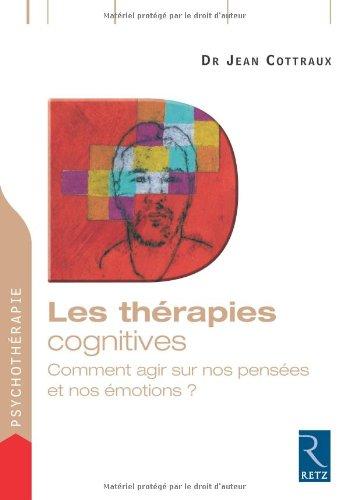 Les thrapies cognitives : Comment agir sur nos penses