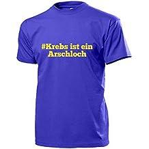 Krebs ist ein Arschloch Krankheit Solidarität Arzt Gesundheit bekämpfen Stoppen Gegenmittel Tumor Lungenkrebs Darmkrebs - T Shirt #17717