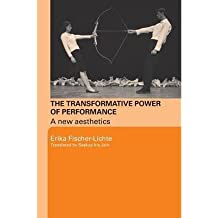 [(The Transformative Power of Performance: A New Aesthetics)] [Author: Erika Fischer-Lichte] published on (October, 2008)