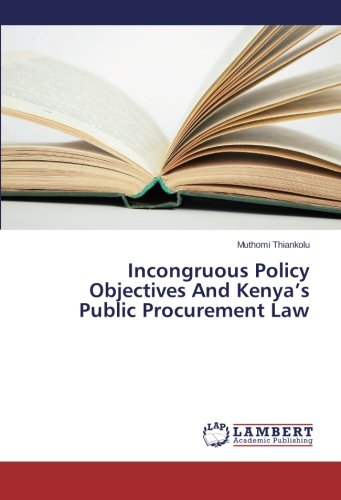Incongruous Policy Objectives And Kenya's Public Procurement Law
