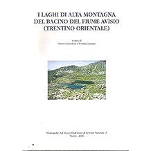 I LAGHI DI ALTA MONTAGNA DEL BACINO DEL FIUME AVISIO (TRENTINO ORIENTALE)