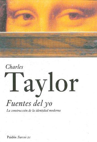 Fuentes del Yo/Sources of the Self: La construccion de la identidad moderna/The Making of the Modern Identity (Surcos)