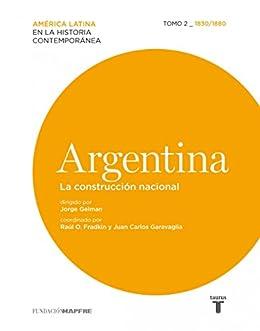 Argentina. La construcción nacional. Tomo II (1830-1880) de [Various authors]