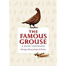 [ THE FAMOUS GROUSE: A WHISKY COMPANION: HERITAGE, HISTORY, RECIPES & DRINKS ] The Famous Grouse: A Whisky Companion: Heritage, History, Recipes & Drinks By Buxton, Ian ( Author ) Sep-2012 [ Hardcover ]