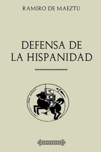 Colección Ramiro de Maeztu: Defensa de la Hispanidad por Ramiro de Maeztu