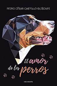 El amor de los perros par  Pedro César Castillo