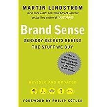 Brand Sense: Sensory Secrets Behind the Stuff We Buy by Martin Lindstrom (2010-02-02)