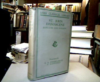 St. John Damascene : Barlaam and Ioasaph (Loeb Classical Library).