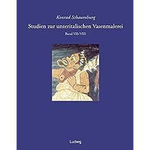 Studien zur unteritalischen Vasenmalerei: Studien zur unteritalischen Vasenmalerei 7/8: Bd 7/8