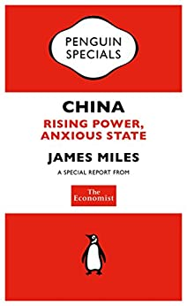 The Economist: China: Rising Power, Anxious State (Penguin Specials) by [MILES, JAMES]