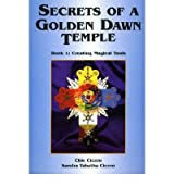 [(Secrets of a Golden Dawn Temple: Creating Magical Tools Bk. 1 * *)] [Author: Sandra Tabatha Cicero] published on (May, 2004)