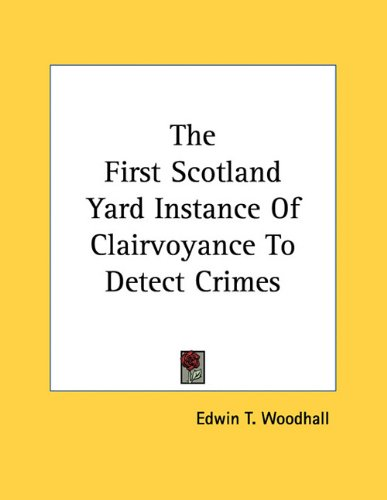 The First Scotland Yard Instance of Clairvoyance to Detect Crimes