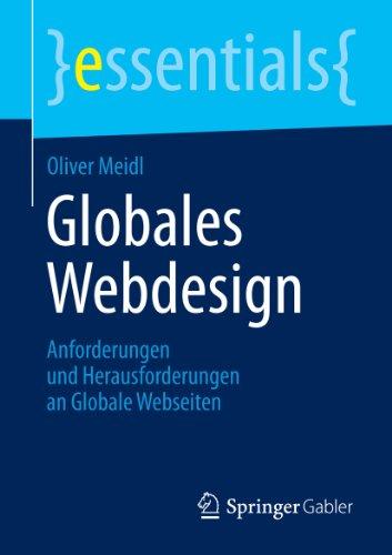 Globales Webdesign: Anforderungen und Herausforderungen an Globale Webseiten (essentials) (German Edition)