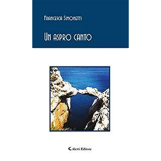 Un aspro canto (Italian Edition)