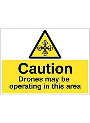 Caledonia Signs 14067Q Caution Drone May be Operating in this Area Sign, 600 mm x 450 mm, Rigid
