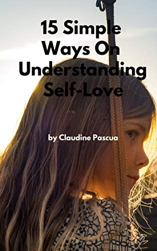 15 Simple Ways On Understanding Self-Love (English Edition)
