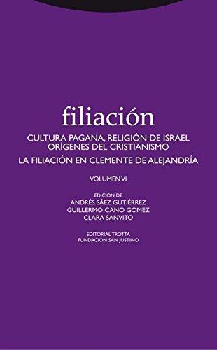 Filiación VI: Cultura pagana, religión de Israel, orígenes del cristianismo (Estructuras y procesos. Religión)