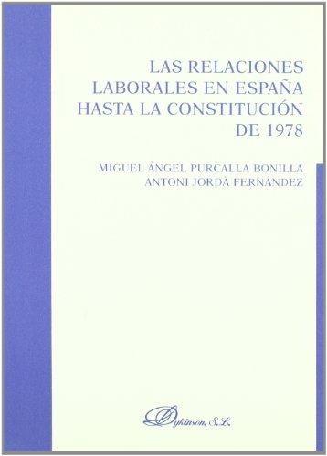 Las relaciones laborales en España hasta la Constitucion de 1978