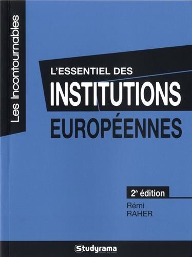 L'essentiel des institutions européennes par Rémi Raher
