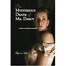 The Mysterious Death of Mr. Darcy: A Pride and Prejudice Mystery (A Pride & Prejudice Mystery)
