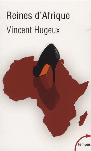 Reines d'Afrique par Vincent HUGEUX