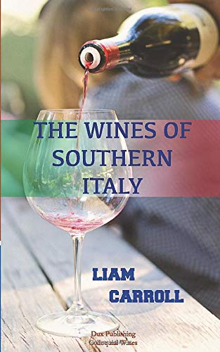 The Wines of Southern Italy: History - Food pairing - 12 wines tasting (Colloquial Wines)