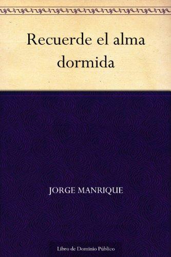 Recuerde el alma dormida por Jorge Manrique