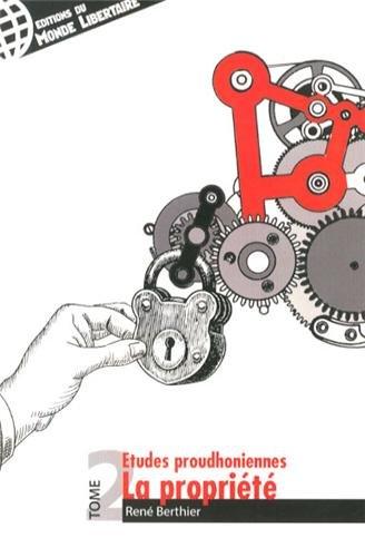 Études proudhoniennes T02 - La propriété