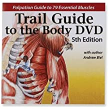 Trail Guide to the Body: Palpation Guide to 79 Essentail Muscles