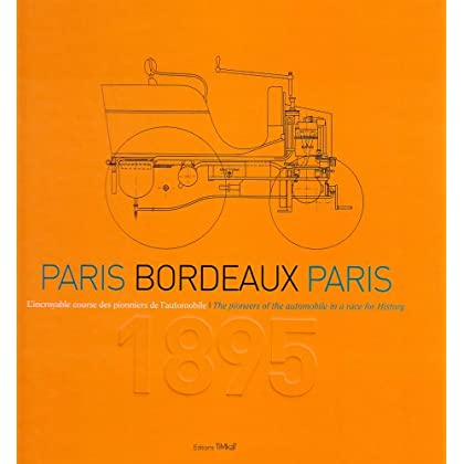 1895 Paris-Bordeaux-Paris. l'Incroyable Course des Pionniers de l'Automobile