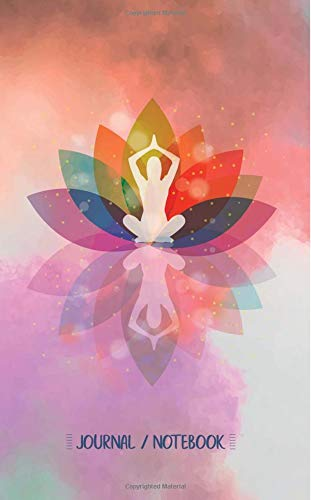 Journal / Notebook: Colorful Lotus Flower Yoga Pose Silhouette Blank Journal Lined, 100 Pages, 5 by 8 Notebook, Planner, Memo Book, Travel Notebook ... and Ideas or Calligraphy, Hand Lettering -