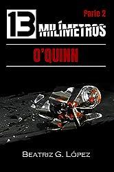 13 Milímetros (Parte 2) - O'Quinn