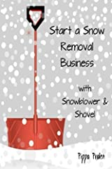 Start a Snow Removal Business: with Snowblower and Shovel by Pippa Pralen (2014-02-21) Paperback