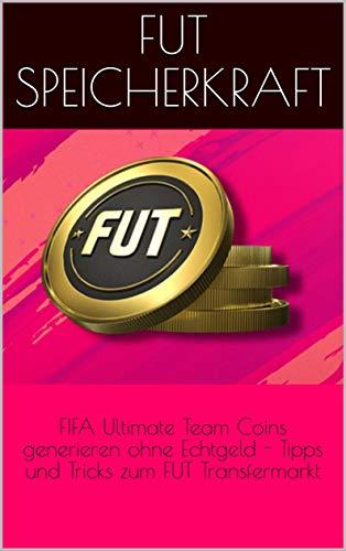FIFA Ultimate Team Coins generieren ohne Echtgeld - Tipps und Tricks zum FUT Transfermarkt