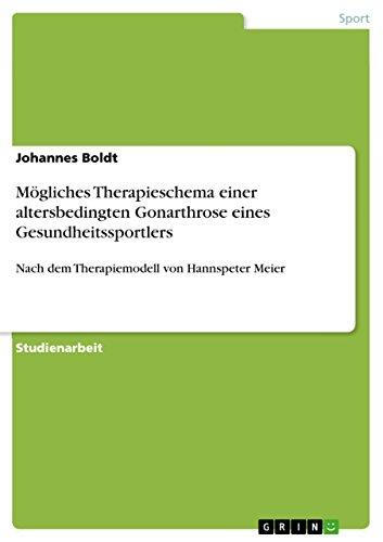 Mögliches Therapieschema einer altersbedingten Gonarthrose eines Gesundheitssportlers: Nach dem Therapiemodell von Hannspeter Meier