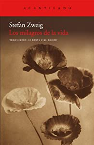 Los milagros de la vida par Stefan Zweig