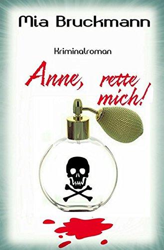 Buchseite und Rezensionen zu 'Anne, rette mich!: Kriminalroman' von Mia Bruckmann