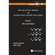 The Quantum World of Ultra-cold Atoms and Light Book III: Ultra-cold Atoms