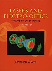 Lasers and Electro-optics: Fundamentals and Engineering by Christopher C. Davis (2014-03-20)